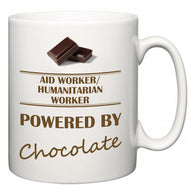 Aid worker/humanitarian worker Powered by Chocolate  Mug