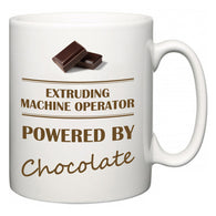 Extruding Machine Operator Powered by Chocolate  Mug