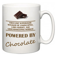 First-Line Supervisor-Manager of Landscaping, Lawn Service, and Groundskeeping Worker Powered by Chocolate  Mug