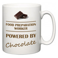 Food Preparation Worker Powered by Chocolate  Mug