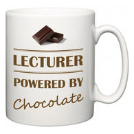 Lecturer Powered by Chocolate  Mug