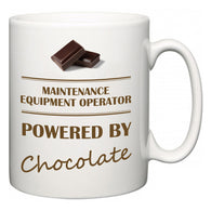 Maintenance Equipment Operator Powered by Chocolate  Mug