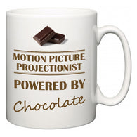 Motion Picture Projectionist Powered by Chocolate  Mug