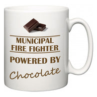 Municipal Fire Fighter Powered by Chocolate  Mug