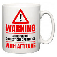 Warning Audio-Visual Collections Specialist with Attitude  Mug