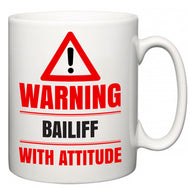 Warning Bailiff with Attitude  Mug