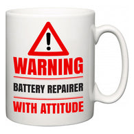 Warning Battery Repairer with Attitude  Mug