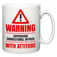 Warning Supervisor Correctional Officer with Attitude  Mug