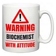 Warning Biochemist with Attitude  Mug