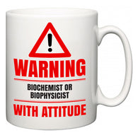 Warning Biochemist or Biophysicist with Attitude  Mug
