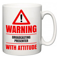 Warning Broadcasting presenter with Attitude  Mug