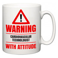 Warning Cardiovascular Technologist with Attitude  Mug