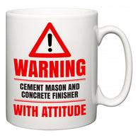 Warning Cement Mason and Concrete Finisher with Attitude  Mug