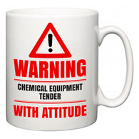 Warning Chemical Equipment Tender with Attitude  Mug