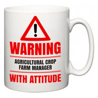 Warning Agricultural Crop Farm Manager with Attitude  Mug