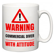 Warning Commercial Diver with Attitude  Mug