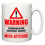 Warning Communication Equipment Worker with Attitude  Mug