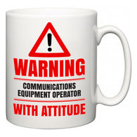 Warning Communications Equipment Operator with Attitude  Mug