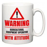 Warning Agricultural Equipment Operator with Attitude  Mug