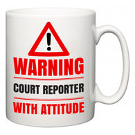 Warning Court Reporter with Attitude  Mug