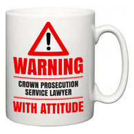 Warning Crown Prosecution Service lawyer with Attitude  Mug