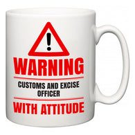 Warning Customs and excise officer with Attitude  Mug