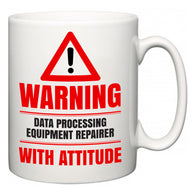 Warning Data Processing Equipment Repairer with Attitude  Mug