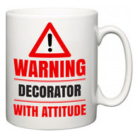 Warning Decorator with Attitude  Mug