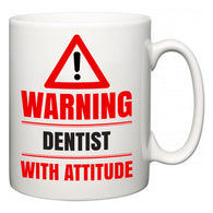 Warning Dentist with Attitude  Mug