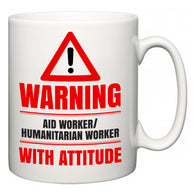 Warning Aid worker/humanitarian worker with Attitude  Mug