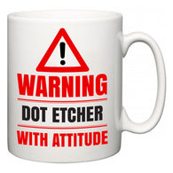 Warning Dot Etcher with Attitude  Mug