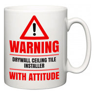 Warning Drywall Ceiling Tile Installer with Attitude  Mug