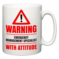 Warning Emergency Management Specialist with Attitude  Mug