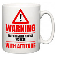 Warning Employment advice worker with Attitude  Mug