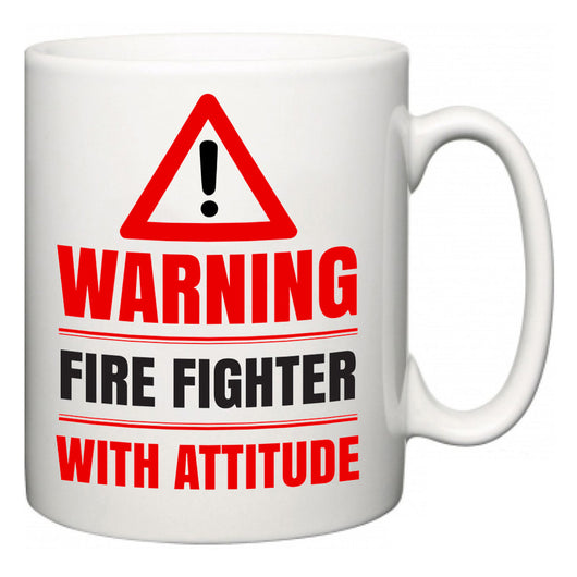 Warning Fire Fighter with Attitude  Mug