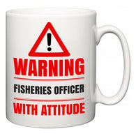 Warning Fisheries officer with Attitude  Mug