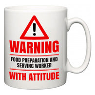 Warning Food Preparation and Serving Worker with Attitude  Mug
