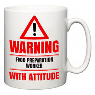 Warning Food Preparation Worker with Attitude  Mug