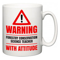 Warning Forestry Conservation Science Teacher with Attitude  Mug