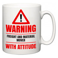Warning Freight and Material Mover with Attitude  Mug