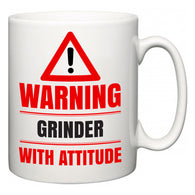 Warning Grinder with Attitude  Mug
