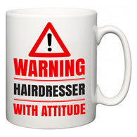 Warning Hairdresser with Attitude  Mug