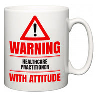 Warning Healthcare Practitioner with Attitude  Mug