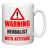 Warning Herbalist with Attitude  Mug