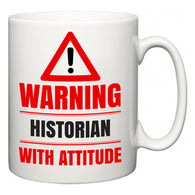 Warning Historian with Attitude  Mug