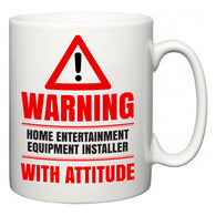 Warning Home Entertainment Equipment Installer with Attitude  Mug