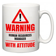 Warning Human Resources Manager with Attitude  Mug