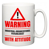 Warning Industrial-Organizational Psychologist with Attitude  Mug