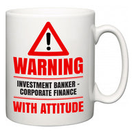 Warning Investment banker - corporate finance with Attitude  Mug
