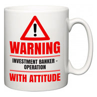 Warning Investment banker – operation with Attitude  Mug